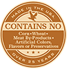 Made in the USA. Contains no corn, wheat, meat by-products, artificial colors, flavors or preservatives. Over 25 years.
