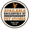 Available exclusively at independent pet stores. Join the pack.